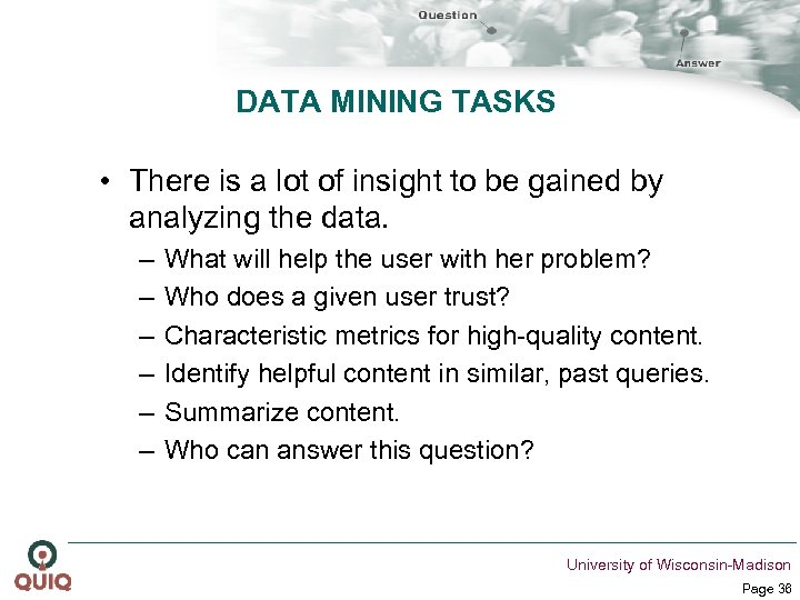 DATA MINING TASKS • There is a lot of insight to be gained by