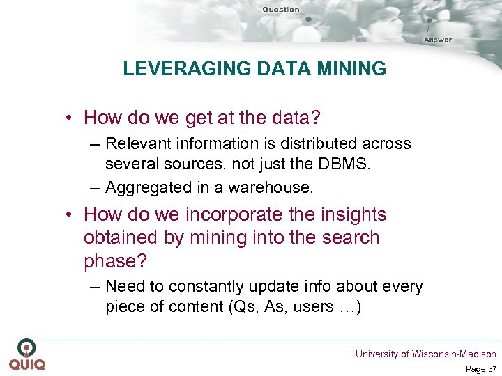 LEVERAGING DATA MINING • How do we get at the data? – Relevant information
