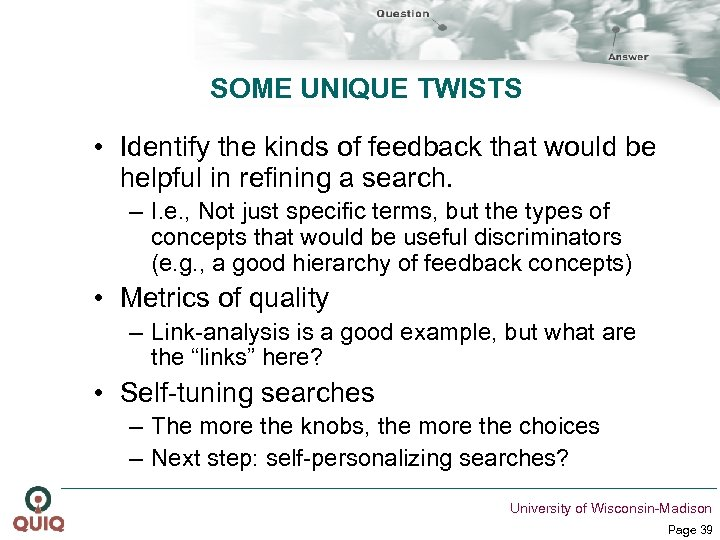 SOME UNIQUE TWISTS • Identify the kinds of feedback that would be helpful in