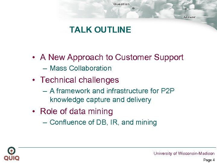 TALK OUTLINE • A New Approach to Customer Support – Mass Collaboration • Technical