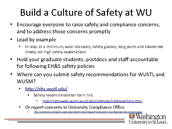 Build a Culture of Safety at WU • Encourage everyone to raise safety and