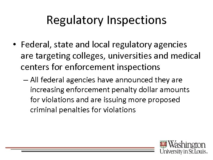 Regulatory Inspections • Federal, state and local regulatory agencies are targeting colleges, universities and