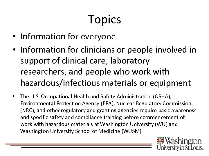 Topics • Information for everyone • Information for clinicians or people involved in support