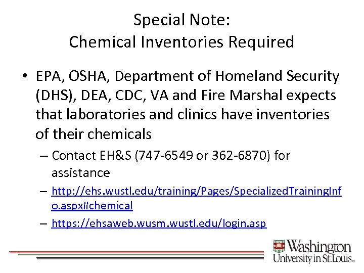 Special Note: Chemical Inventories Required • EPA, OSHA, Department of Homeland Security (DHS), DEA,