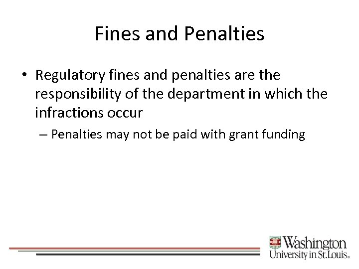 Fines and Penalties • Regulatory fines and penalties are the responsibility of the department