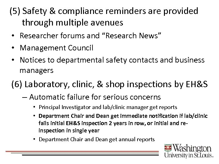 (5) Safety & compliance reminders are provided through multiple avenues • Researcher forums and