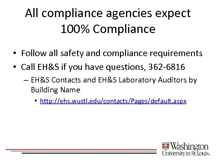 All compliance agencies expect 100% Compliance • Follow all safety and compliance requirements •