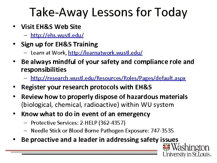 Take-Away Lessons for Today • Visit EH&S Web Site – http: //ehs. wustl. edu/