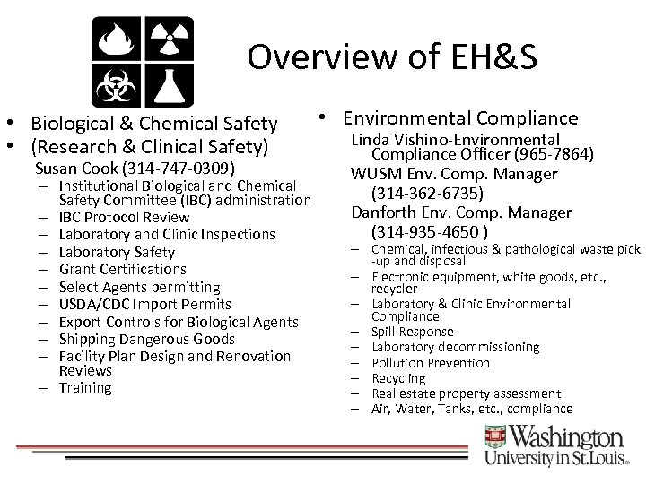 Overview of EH&S • Biological & Chemical Safety • (Research & Clinical Safety) Susan