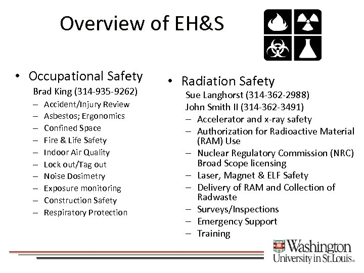 Overview of EH&S • Occupational Safety Brad King (314 -935 -9262) – – –