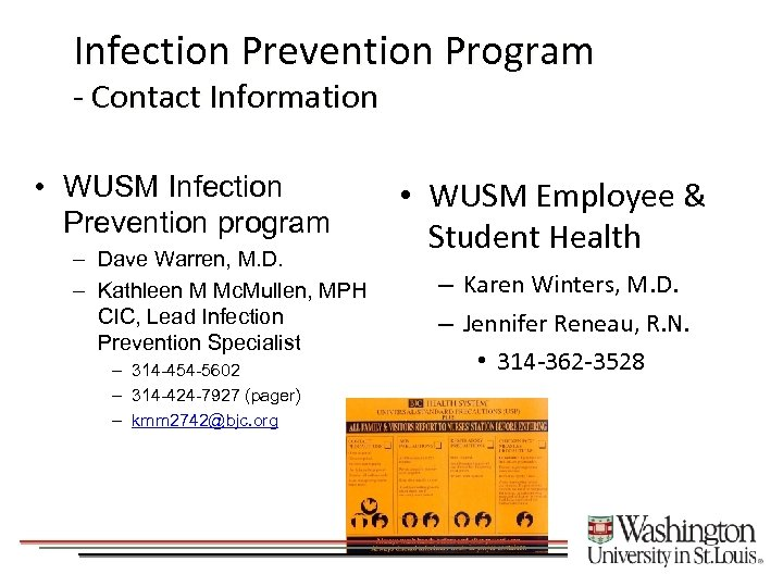 Infection Prevention Program - Contact Information • WUSM Infection Prevention program – Dave Warren,