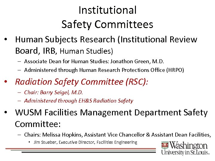 Institutional Safety Committees • Human Subjects Research (Institutional Review Board, IRB, Human Studies) –