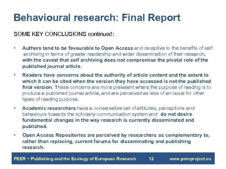 Behavioural research: Final Report SOME KEY CONCLUSIONS continued: • Authors tend to be favourable