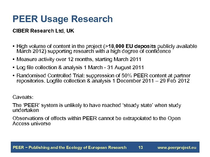 PEER Usage Research CIBER Research Ltd, UK • High volume of content in the