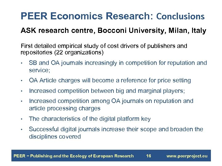 PEER Economics Research: Conclusions ASK research centre, Bocconi University, Milan, Italy First detailed empirical