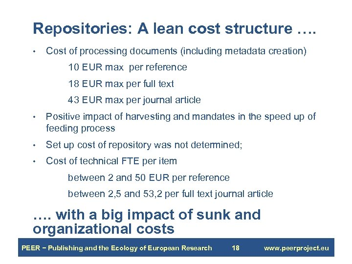Repositories: A lean cost structure …. • Cost of processing documents (including metadata creation)