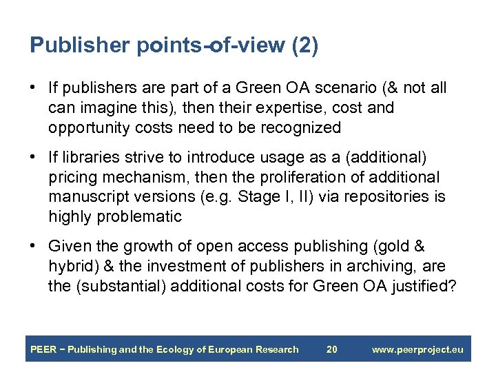 Publisher points-of-view (2) • If publishers are part of a Green OA scenario (&