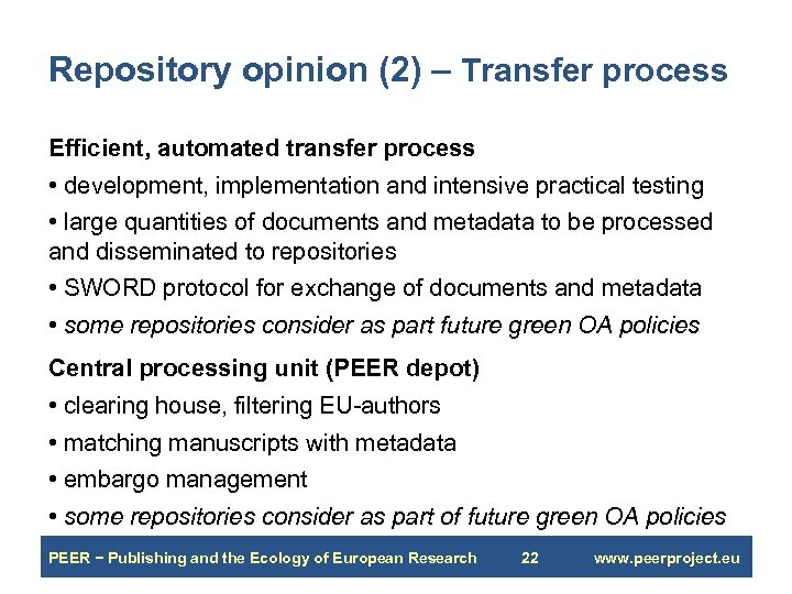 Repository opinion (2) – Transfer process Efficient, automated transfer process • development, implementation and
