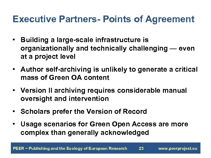 Executive Partners- Points of Agreement • Building a large-scale infrastructure is organizationally and technically