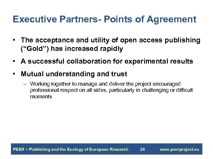 Executive Partners- Points of Agreement • The acceptance and utility of open access publishing