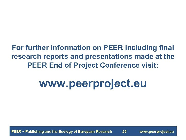 For further information on PEER including final research reports and presentations made at the