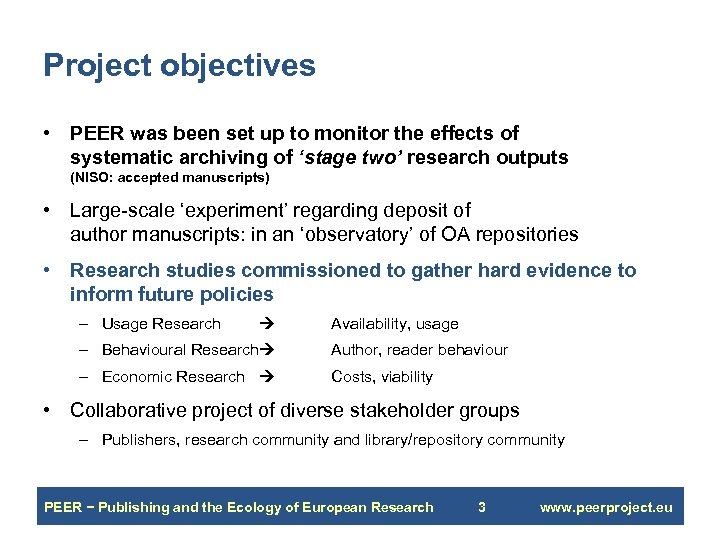 Project objectives • PEER was been set up to monitor the effects of systematic