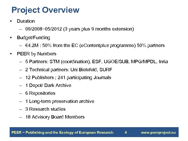 Project Overview • Duration – 09/2008− 05/2012 (3 years plus 9 months extension) •