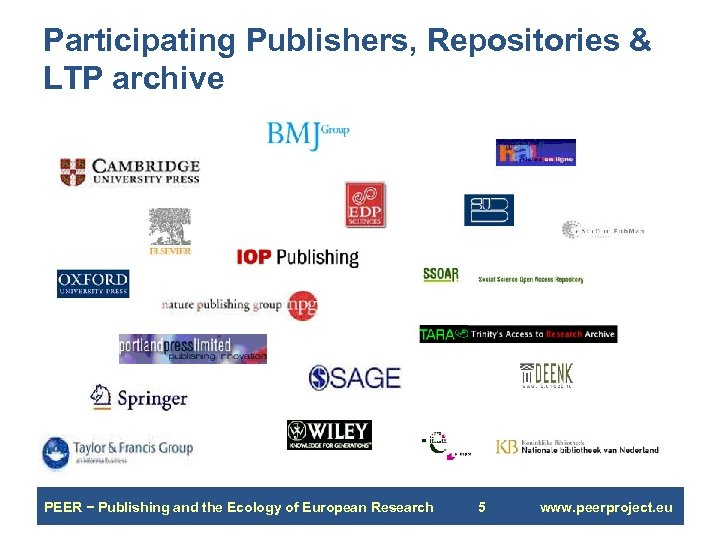 Participating Publishers, Repositories & LTP archive PEER − Publishing and the Ecology of European
