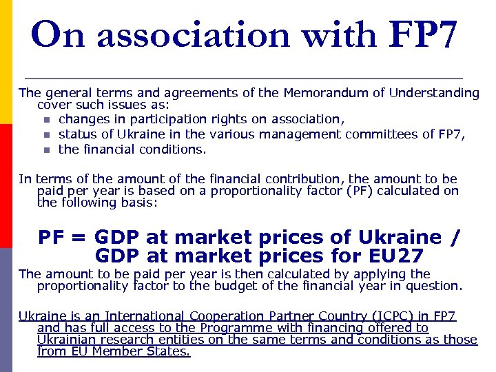 On association with FP 7 The general terms and agreements of the Memorandum of