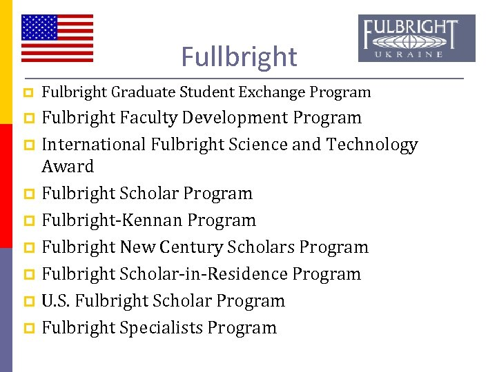 Fullbright p Fulbright Graduate Student Exchange Program p Fulbright Faculty Development Program International Fulbright