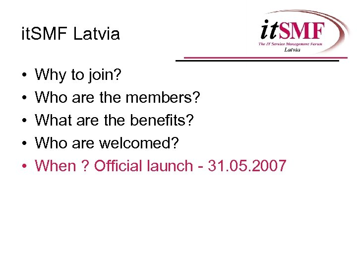 it. SMF Latvia • • • Why to join? Who are the members? What
