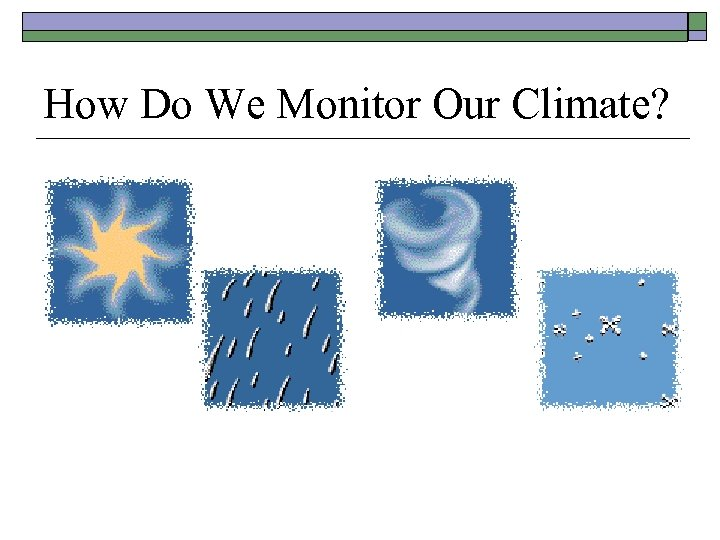 How Do We Monitor Our Climate?