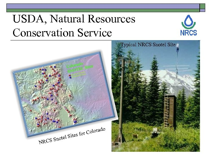USDA, Natural Resources Conservation Service Typical NRCS Snotel Site rado Colo tes for N