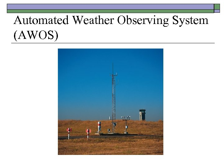 Automated Weather Observing System (AWOS)