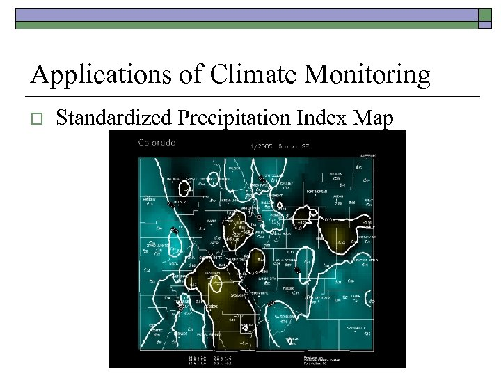 Applications of Climate Monitoring o Standardized Precipitation Index Map