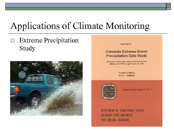 Applications of Climate Monitoring o Extreme Precipitation Study