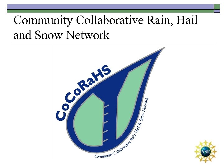 Community Collaborative Rain, Hail and Snow Network