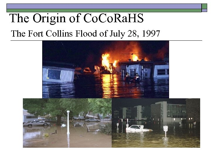 The Origin of Co. Ra. HS The Fort Collins Flood of July 28, 1997