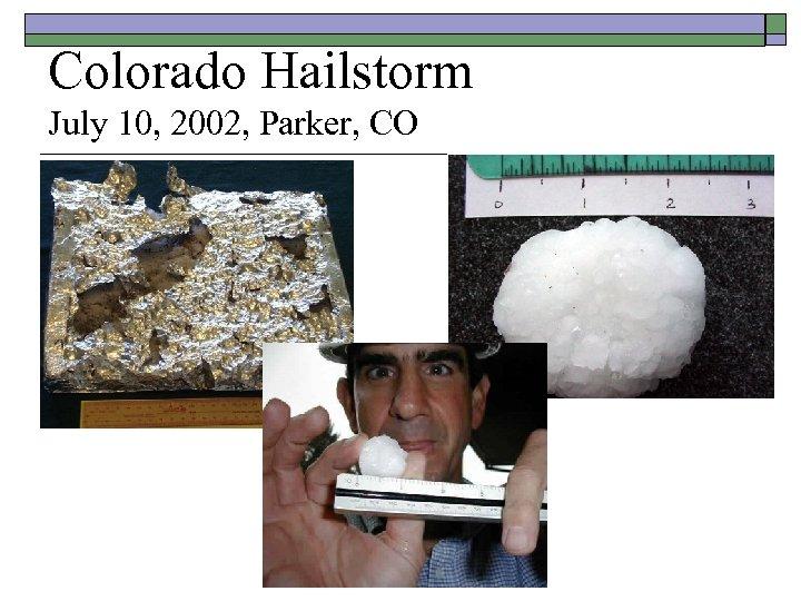 Colorado Hailstorm July 10, 2002, Parker, CO