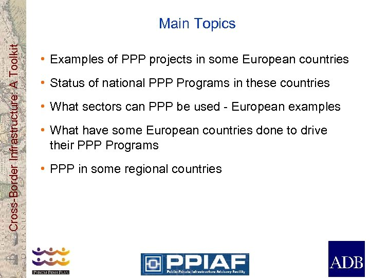 Cross-Border Infrastructure: A Toolkit Main Topics • Examples of PPP projects in some European