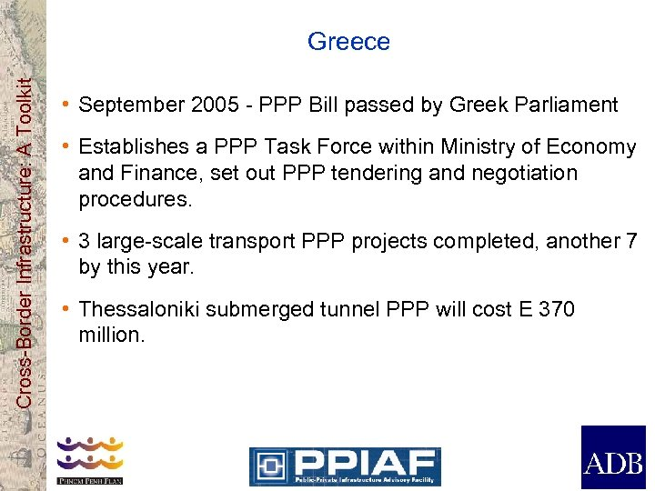 Cross-Border Infrastructure: A Toolkit Greece • September 2005 - PPP Bill passed by Greek