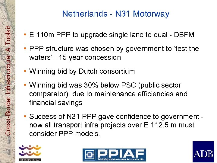 Cross-Border Infrastructure: A Toolkit Netherlands - N 31 Motorway • E 110 m PPP