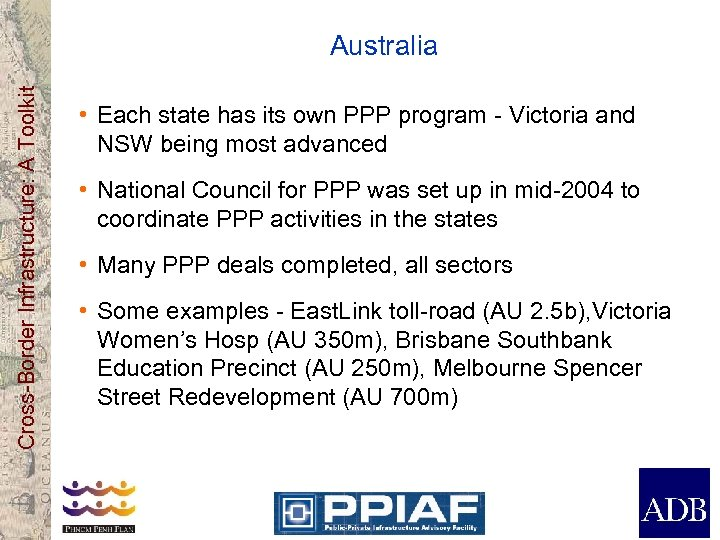 Cross-Border Infrastructure: A Toolkit Australia • Each state has its own PPP program -
