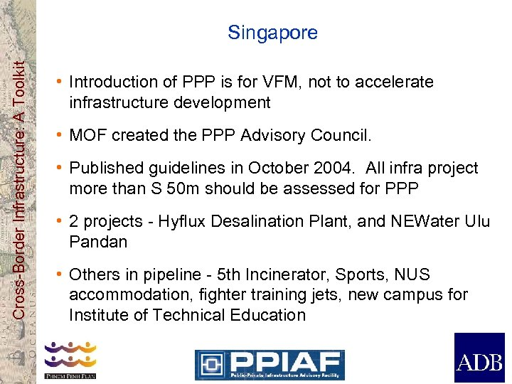 Cross-Border Infrastructure: A Toolkit Singapore • Introduction of PPP is for VFM, not to