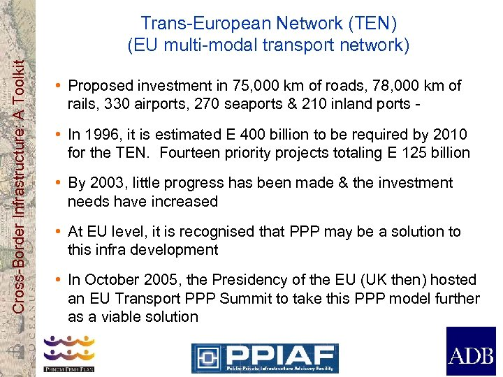 Cross-Border Infrastructure: A Toolkit Trans-European Network (TEN) (EU multi-modal transport network) • Proposed investment