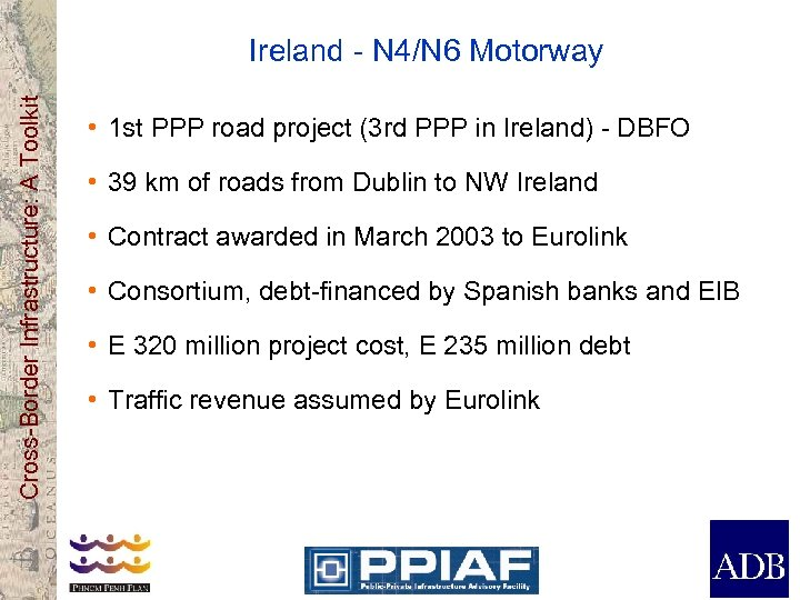 Cross-Border Infrastructure: A Toolkit Ireland - N 4/N 6 Motorway • 1 st PPP