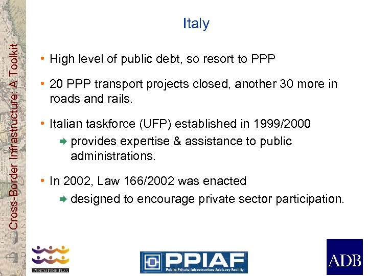Cross-Border Infrastructure: A Toolkit Italy • High level of public debt, so resort to