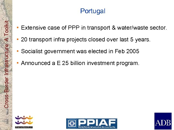 Cross-Border Infrastructure: A Toolkit Portugal • Extensive case of PPP in transport & water/waste