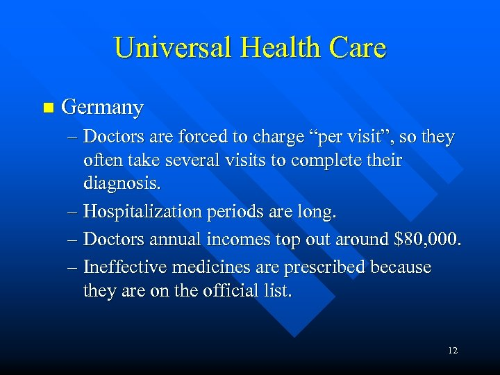 "Universal Health Care n Germany – Doctors are forced to charge ""per visit"", so"