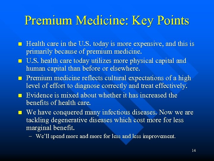 Premium Medicine: Key Points n n n Health care in the U. S. today